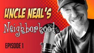Uncle Neal's Neighborhood